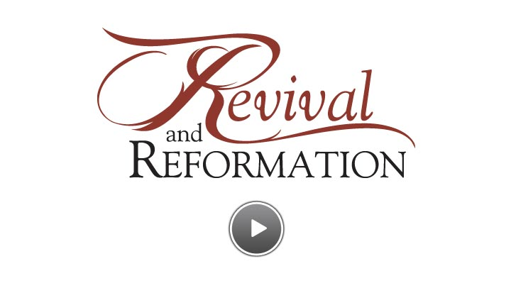 Revival and Reformation Intro Video